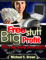 Free Stuff Big Profits